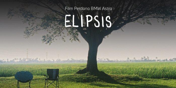 """Jangan Lewatkan, """"Elipsis"""", Film Pendek Persembahan BMW Astra"""